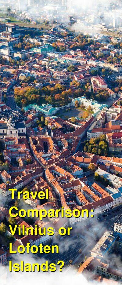 Vilnius vs. Lofoten Islands Travel Comparison