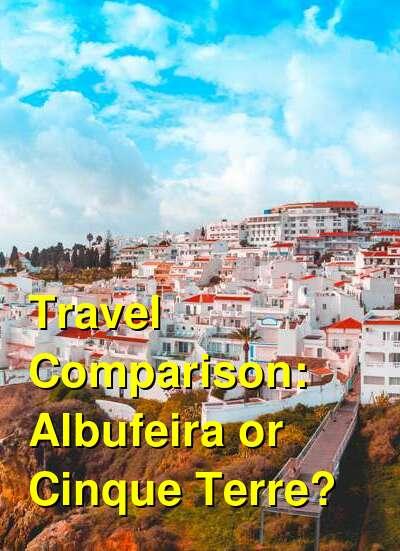 Albufeira vs. Cinque Terre Travel Comparison