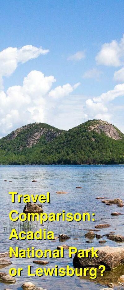 Acadia National Park vs. Lewisburg Travel Comparison