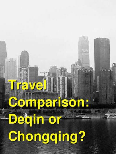 Deqin vs. Chongqing Travel Comparison