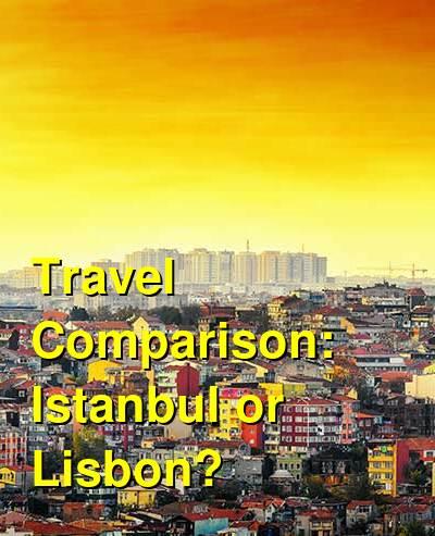 Istanbul vs. Lisbon Travel Comparison