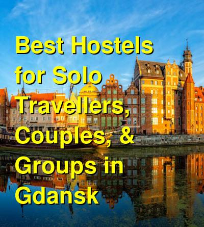 Best Hostels for Solo Travellers, Couples, & Groups in Gdansk | Budget Your Trip