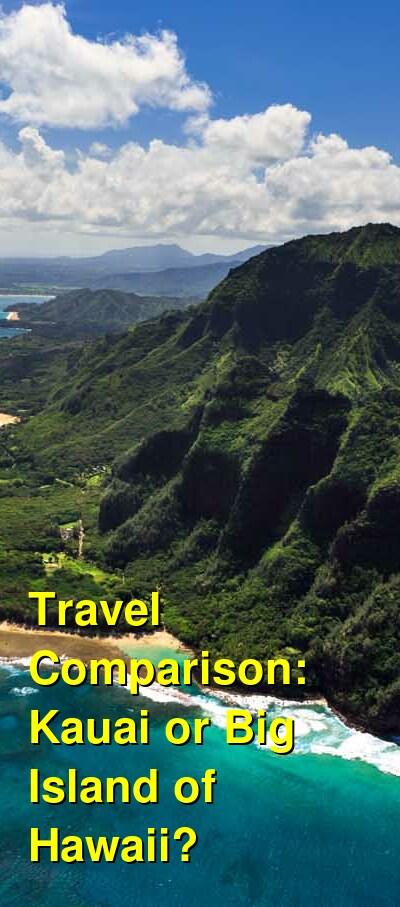 Kauai vs. Big Island of Hawaii Travel Comparison