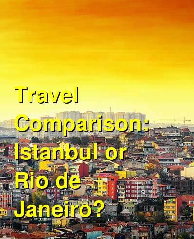 Istanbul vs. Rio de Janeiro Travel Comparison