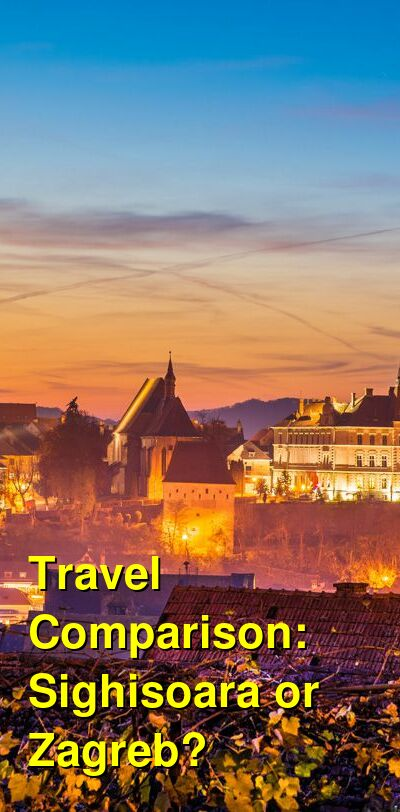 Sighisoara vs. Zagreb Travel Comparison