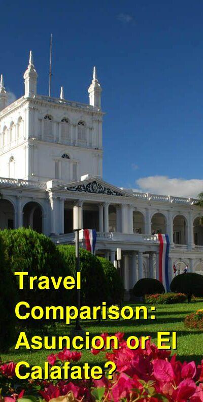 Asuncion vs. El Calafate Travel Comparison