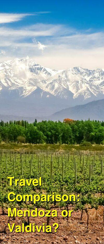 Mendoza vs. Valdivia Travel Comparison