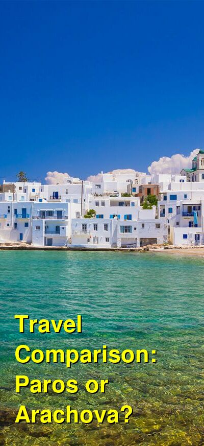 Paros vs. Arachova Travel Comparison