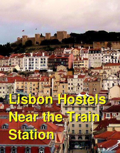 Lisbon Hostels Near the Train Station | Budget Your Trip