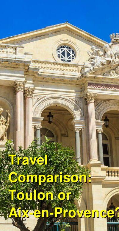 Toulon vs. Aix-en-Provence Travel Comparison