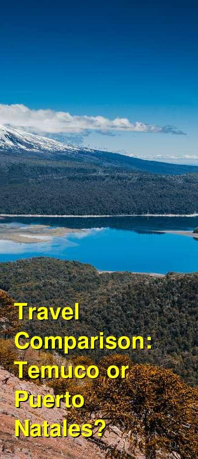 Temuco vs. Puerto Natales Travel Comparison