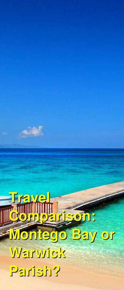 Montego Bay vs. Warwick Parish Travel Comparison