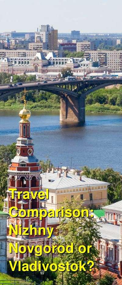 Nizhny Novgorod vs. Vladivostok Travel Comparison