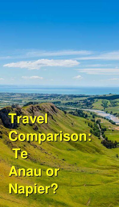 Te Anau vs. Napier Travel Comparison