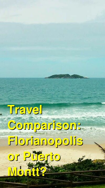 Florianopolis vs. Puerto Montt Travel Comparison