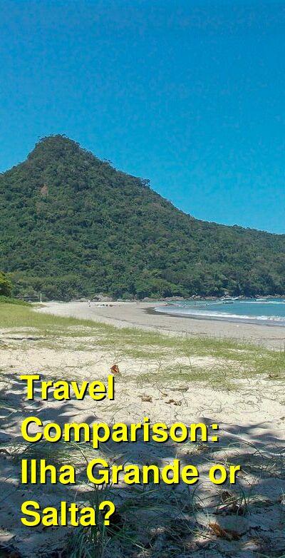 Ilha Grande vs. Salta Travel Comparison