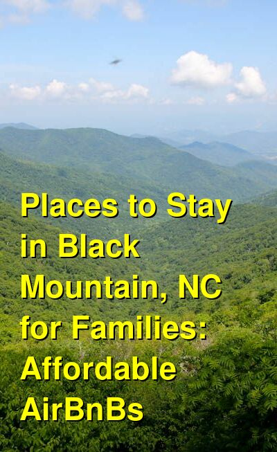 Places to Stay in Black Mountain, NC for Families: Affordable AirBnBs | Budget Your Trip