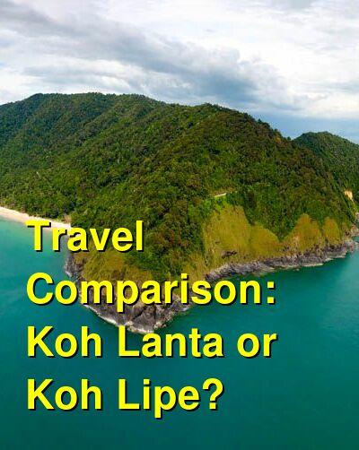 Koh Lanta vs. Koh Lipe Travel Comparison