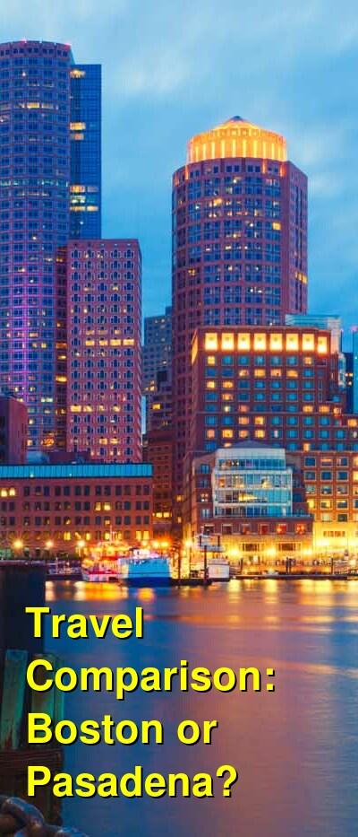 Boston vs. Pasadena Travel Comparison