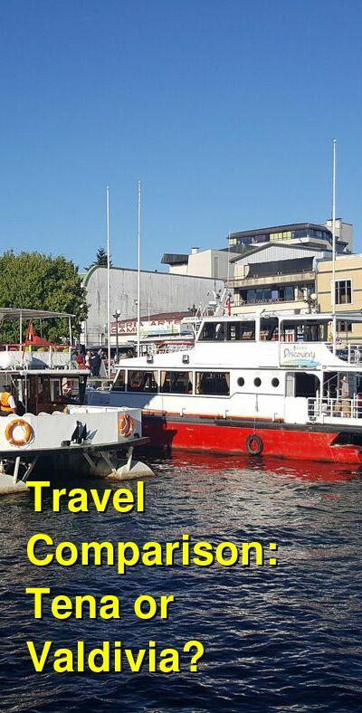 Tena vs. Valdivia Travel Comparison