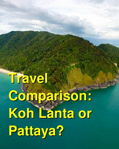 Koh Lanta vs. Pattaya Travel Comparison