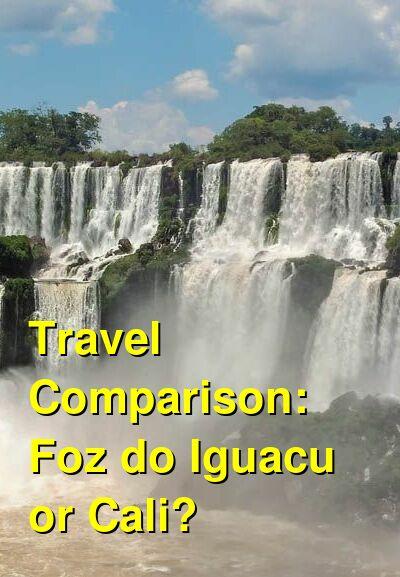 Foz do Iguacu vs. Cali Travel Comparison