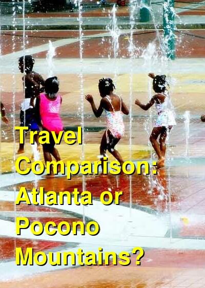 Atlanta vs. Pocono Mountains Travel Comparison