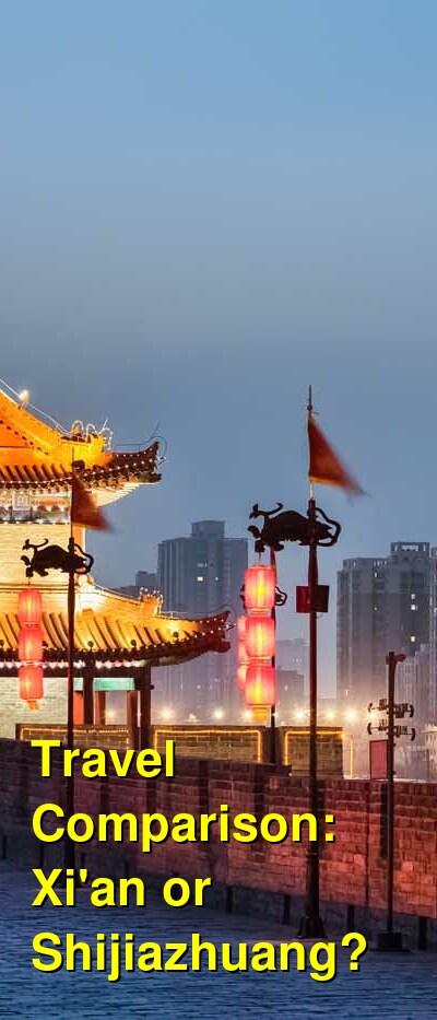 Xi'an vs. Shijiazhuang Travel Comparison