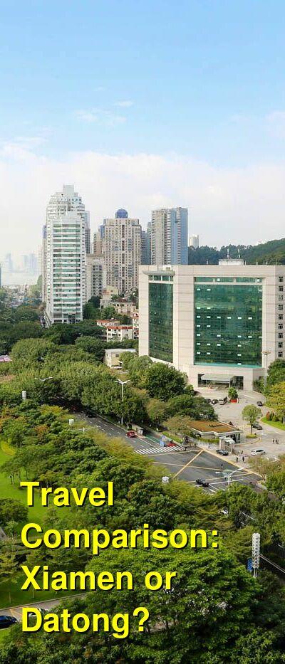Xiamen vs. Datong Travel Comparison