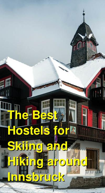 The Best Hostels for Skiing and Hiking around Innsbruck | Budget Your Trip