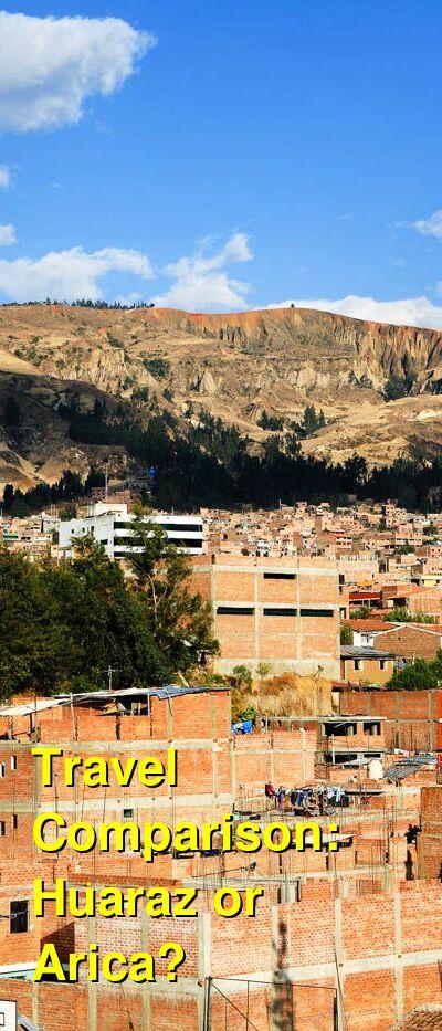 Huaraz vs. Arica Travel Comparison
