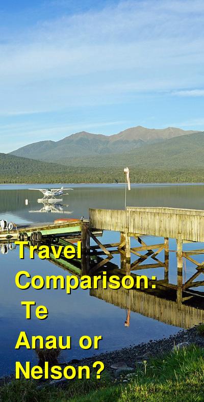 Te Anau vs. Nelson Travel Comparison