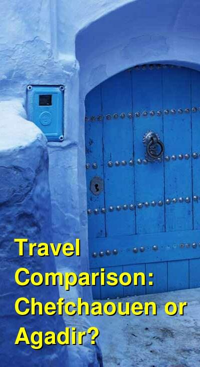 Chefchaouen vs. Agadir Travel Comparison