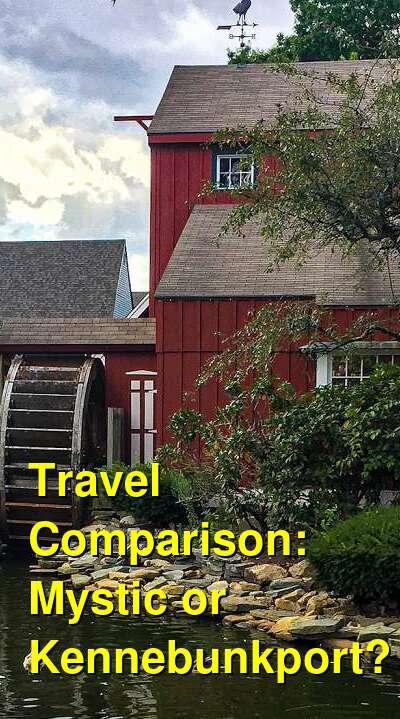 Mystic vs. Kennebunkport Travel Comparison
