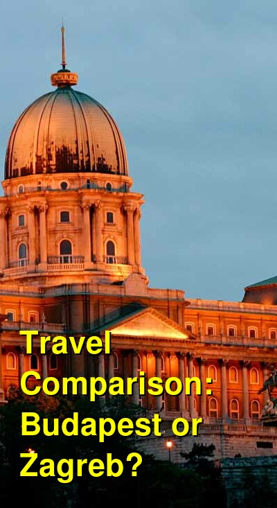 Budapest vs. Zagreb Travel Comparison