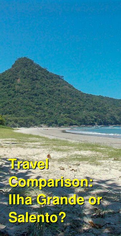 Ilha Grande vs. Salento Travel Comparison