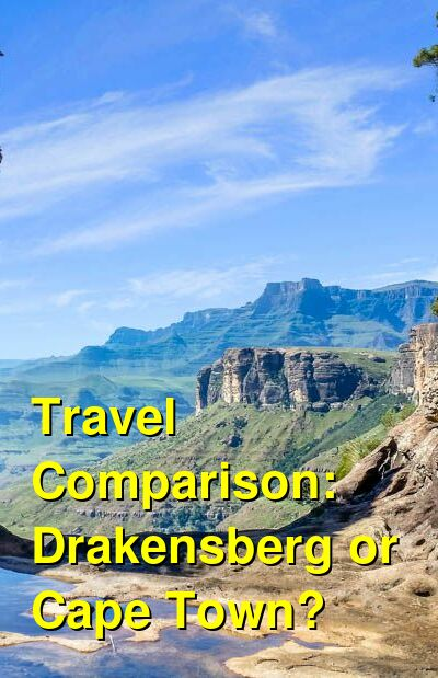 Drakensberg vs. Cape Town Travel Comparison