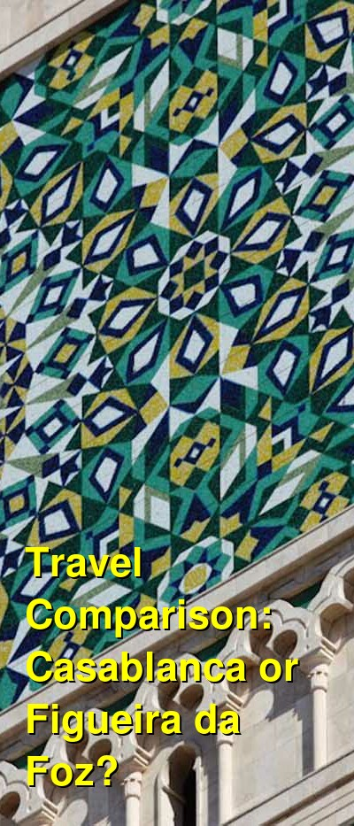 Casablanca vs. Figueira da Foz Travel Comparison