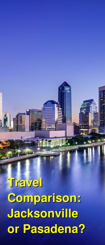 Jacksonville vs. Pasadena Travel Comparison