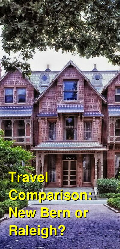 New Bern vs. Raleigh Travel Comparison