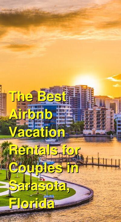 The Best Airbnb Vacation Rentals for Couples in Sarasota, Florida (March 2021) | Budget Your Trip