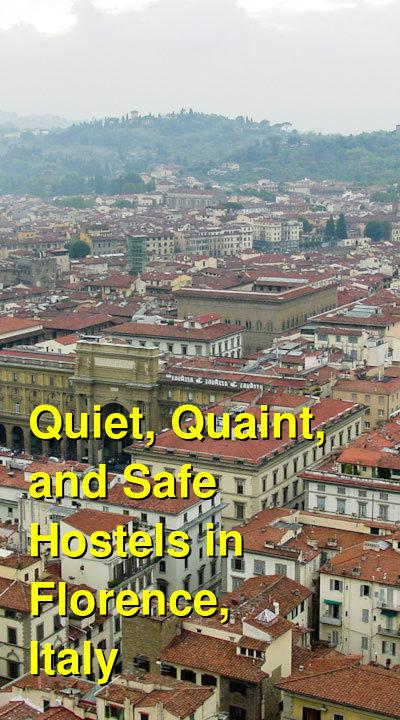 Quiet, Quaint, and Safe Hostels in Florence, Italy | Budget Your Trip