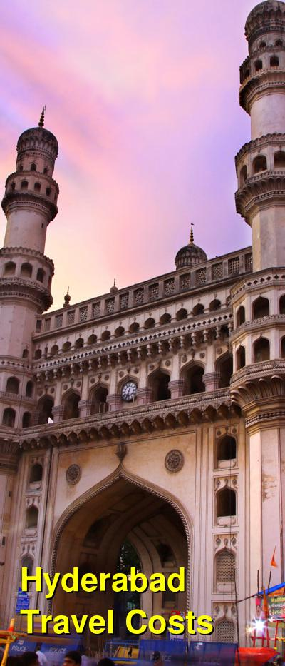 Hyderabad Travel Cost - Average Price of a Vacation to Hyderabad: Food & Meal Budget, Daily & Weekly Expenses | BudgetYourTrip.com