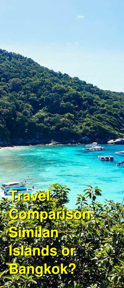 Similan Islands vs. Bangkok Travel Comparison
