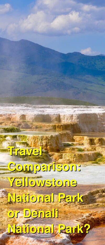 Yellowstone National Park vs. Denali National Park Travel Comparison