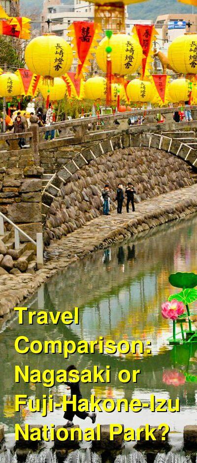 Nagasaki vs. Fuji-Hakone-Izu National Park Travel Comparison