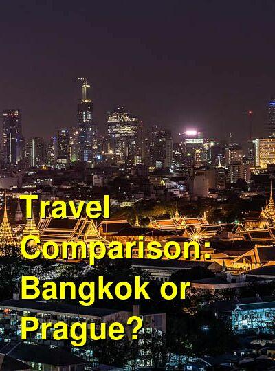 Bangkok vs. Prague Travel Comparison