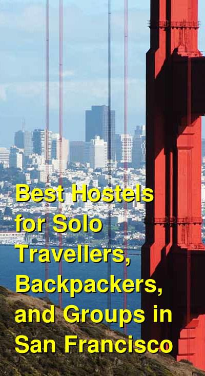 Best Hostels for Solo Travellers, Backpackers, and Groups in San Francisco | Budget Your Trip