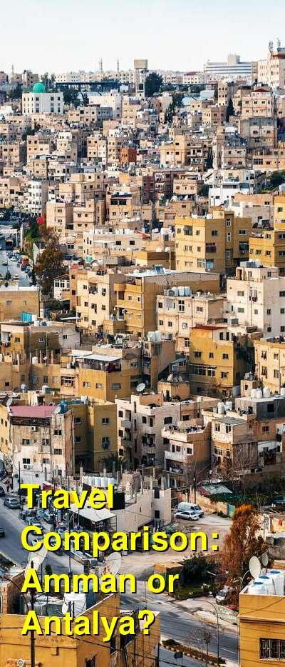 Amman vs. Antalya Travel Comparison