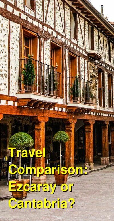Ezcaray vs. Cantabria Travel Comparison